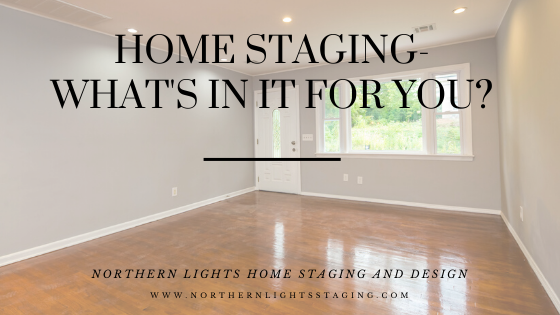 Home Staging- What's in it for you?