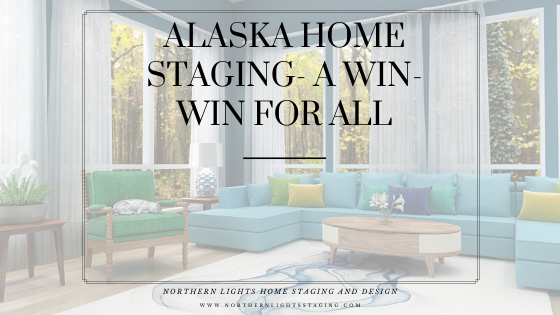 Alaska Home Staging -Win-Win for All