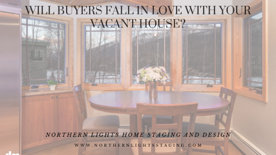 Will Buyers Fall in Love with Your Vacant House