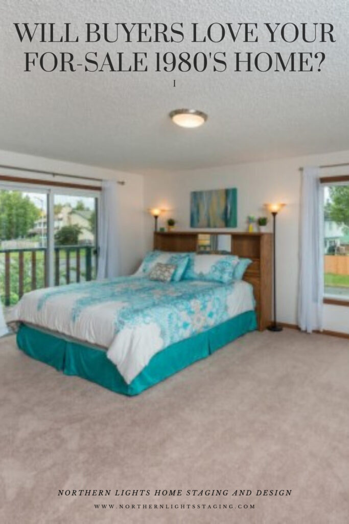 Will Buyers Love Your For Sale 1980's Home? Northern LIghts Home Staging and Design