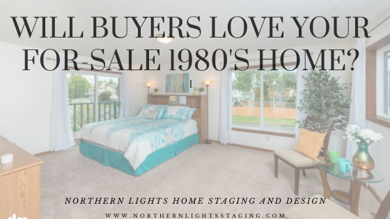 Will Buyers Love Your For Sale 1980's Home?