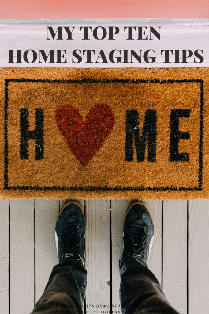 My Top Ten Home Staging Tips