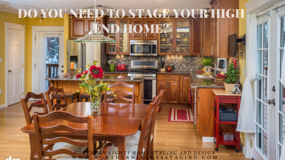 Do I need to stage a high end home?