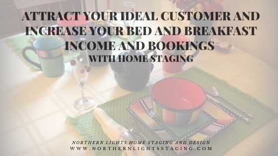 Attract your Ideal Customer and Increase your Bed and Breakfast Income with Home Staging