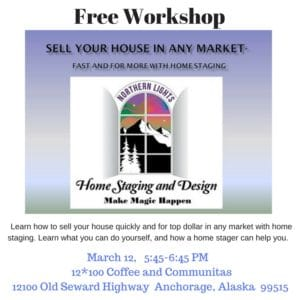 Sell Your House in Any Market Fast and for More- Free Workshop by Northern Lights Home Staging and Design