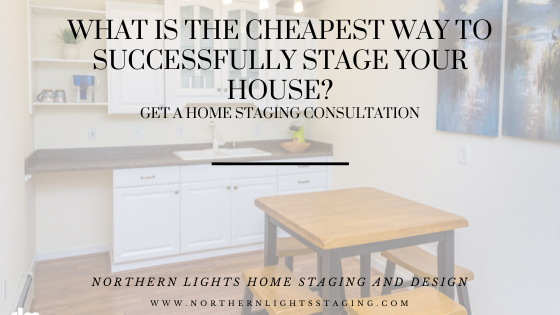 What is the Cheapest Way t Stage YOur HOuse? Get a Home Staging Consultation