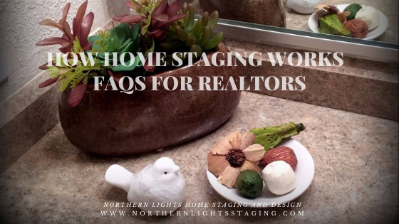 How Home Staging Works. FAQs for Realtors