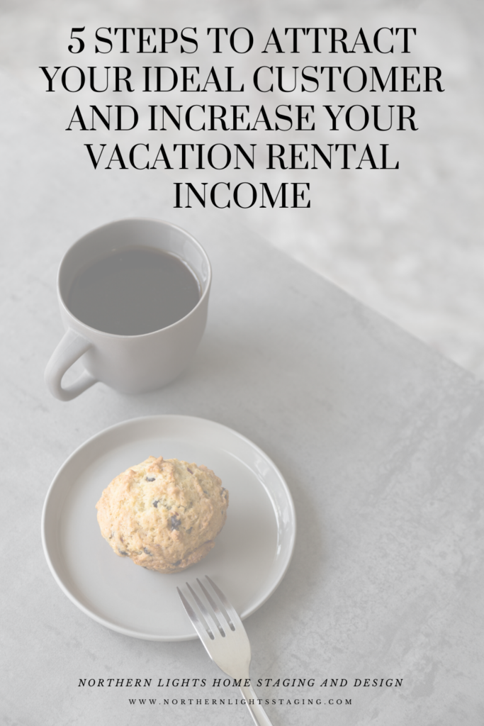 5 Steps to Attract Your Ideal Customer and Increase Your Vacation Rental Income