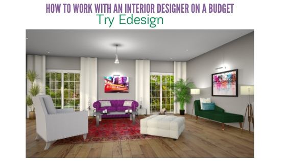 How can I work with an Interior Designer on my budget?
