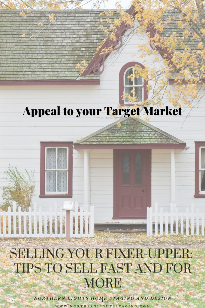 Tips to Selling Your Fixer Upper- Appeal to Your Target Market