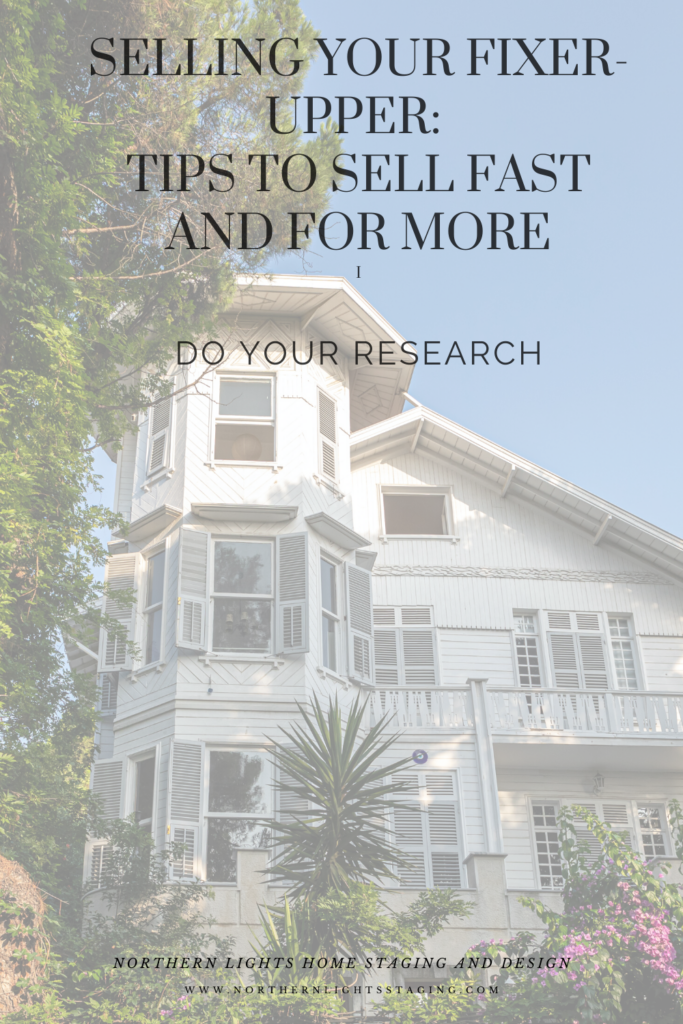 Do Your Research-Selling Your Fixer-Upper: Tips to Sell F