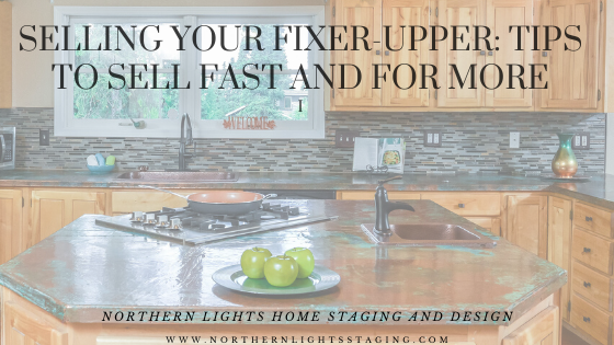Selling Your Fixer-Upper: Tips to Sell Fast and For More