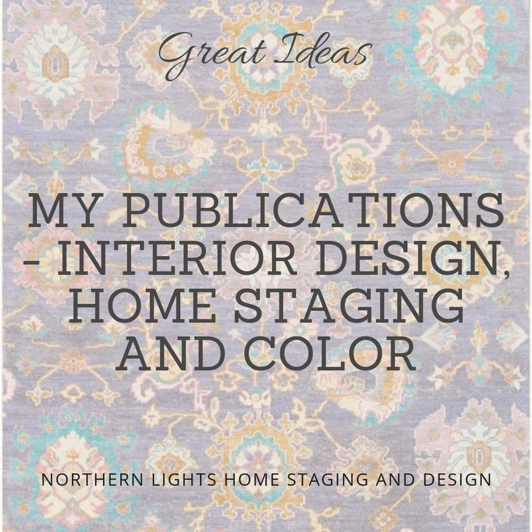 Publications on Interior Design, Home Staging and Color by Northern Lights Home Staging and Design #interiordesign #homestaging #color #resources #publications