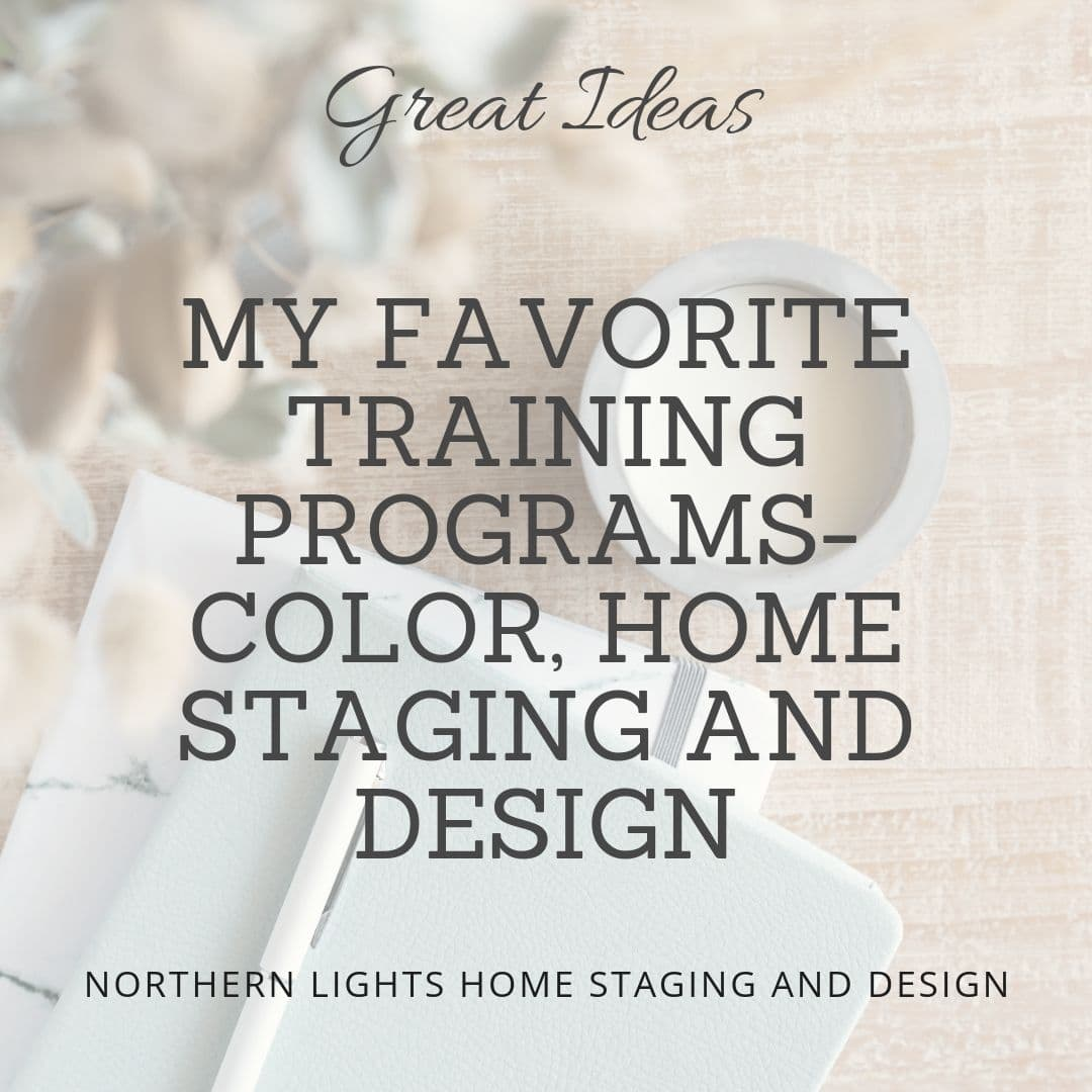 My Favorite training programs on color, home staging and Interior Design by Northern Lights Home Staging and Design