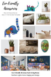 Eco-Friendly accessories I used for a sustainable global style Mexican Living room.Global Design Style-Mexican. Get the Look. Eco-friendly and sustainable Living room design by Northern Lights Home Staging and Design #globalstyle #interiordesign #mexicanstyle #bohemian #globaldecor #furniture #livingroom #eco-friendly #sustainabledesign #interiordecorating #edesign #onlinedesign #homedecor #moderndesign