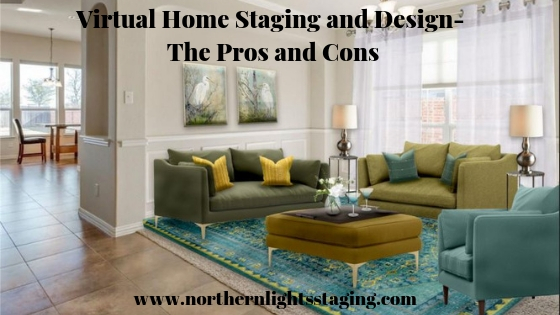 Virtual Home Staging and Design- The Pros and Cons. Northern Lights Home Staging and Design. #virtualhomestaging #virtualdesign #homestaging #onlinedesign #realestatemarketing #sellahome #staging