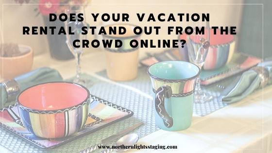 Does your Vacation Rental Stand Out From the Crowd Online?