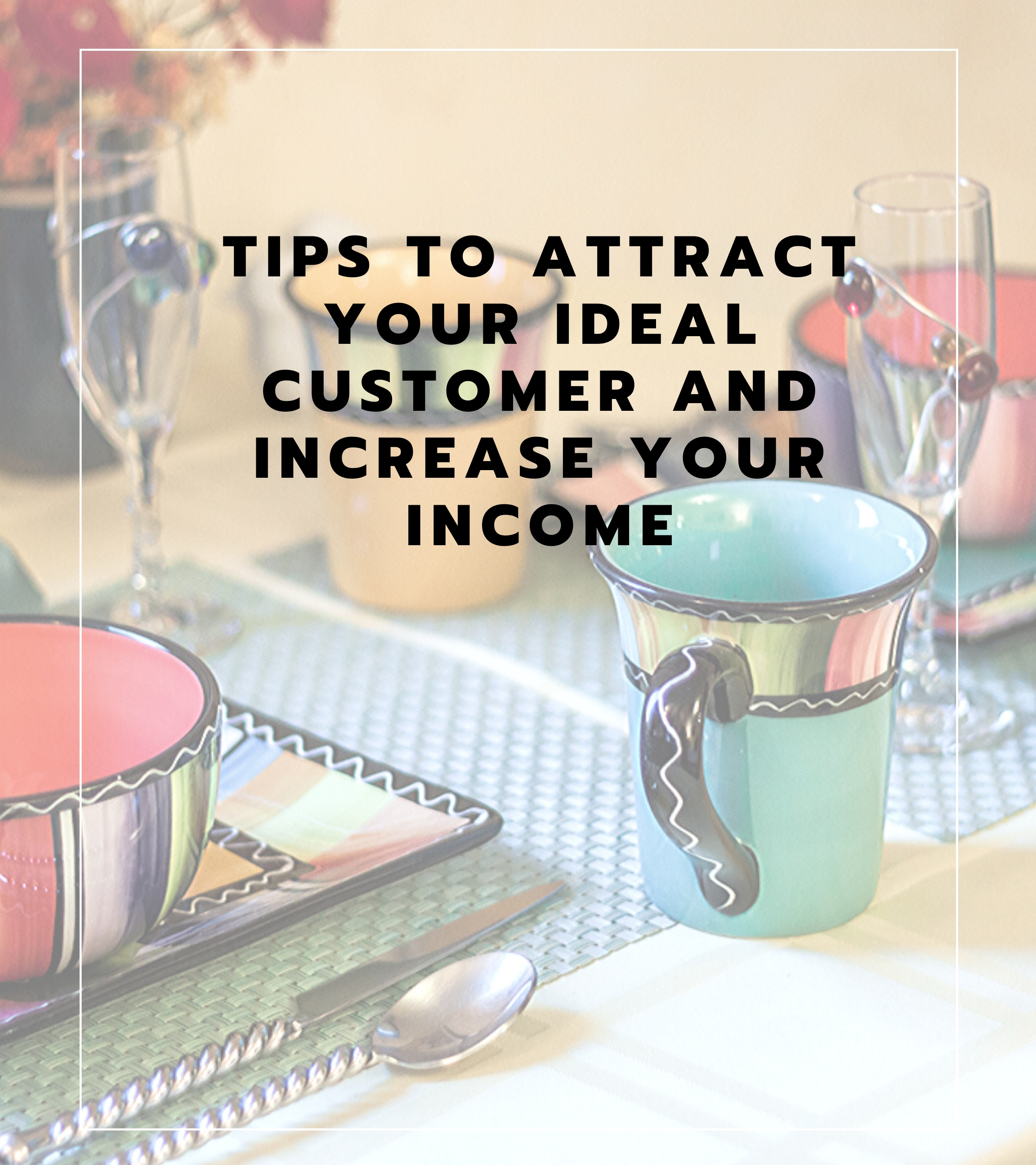 Five Steps to Attract Your Ideal Customer and Increase your Vacation Rental Income
