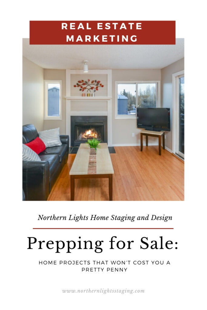 Prepping for Sale: Home Projects That Won't Cost You a Pretty Penny. Northern Lights Home Staging and Design. Writen by Suzie Wilson. #homestaging #realestatemarketing #sellingahome #realestate