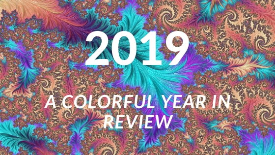 2019- A Colorful and Exciting Year