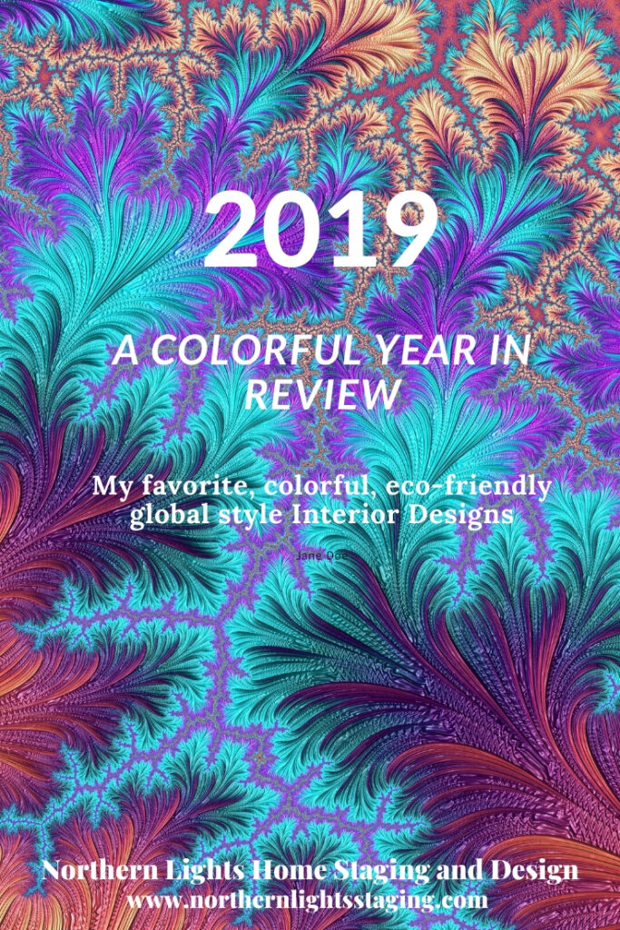2019- A Colorful Year in Review. My favorite colorful global style eco-friendly Interior Design and Color projects, exciting happenings, best blog articles and social media, what I learned and what's ahead. bohemian #globalstyle #contemporary #boho