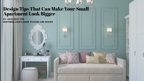 Design Tips That Can Make Your Small Apartment Look Bigger by Julia Riley for Northern Lights Home Staging and Design. Photo from Pixaby