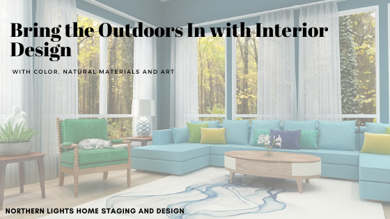 Bring the Outdoors in with Interior Design
