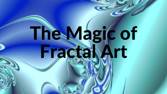 The Magic of Fractal Art