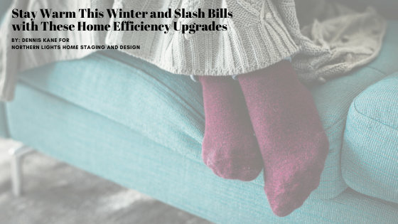 Stay Warm This Winter and Slash Bills with These Home Efficiency Upgrades