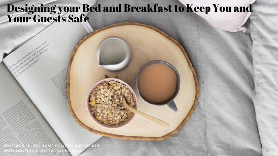 Designing your Bed and Breakfast to Keep You and Your Guests Safe