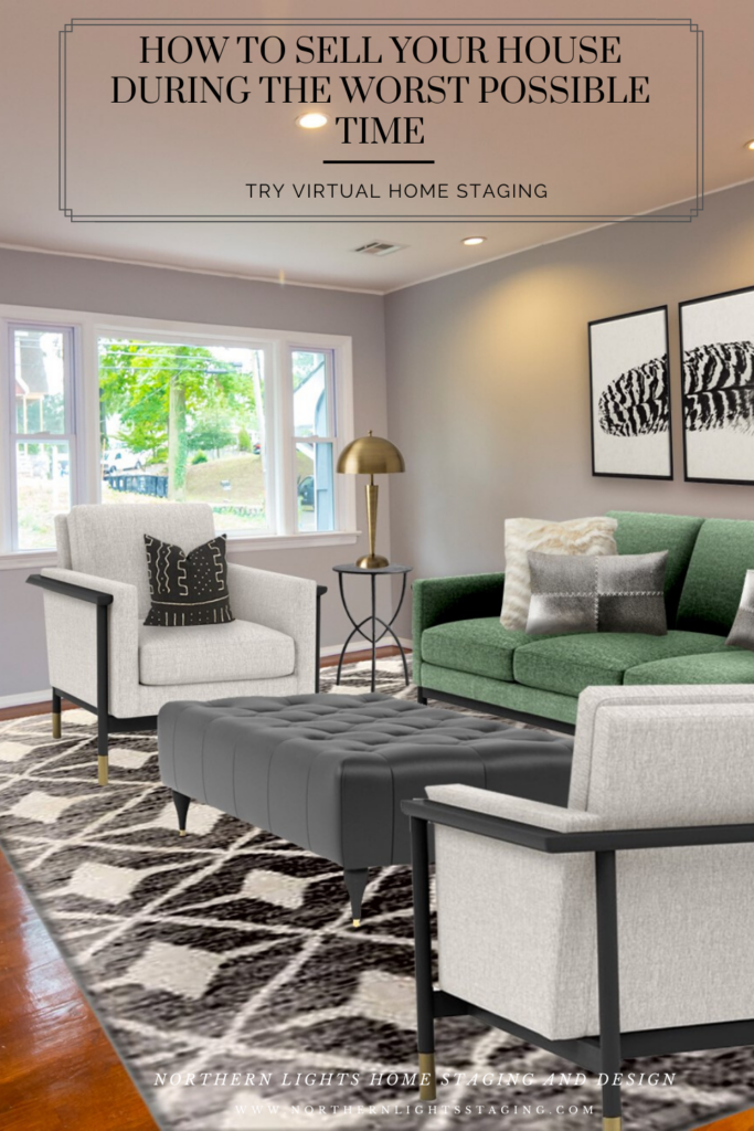 How to Sell Your House at the Worst Possible Time. Try a virtual home staging consultation or virtual staging. Northern Lights Home Staging and Design