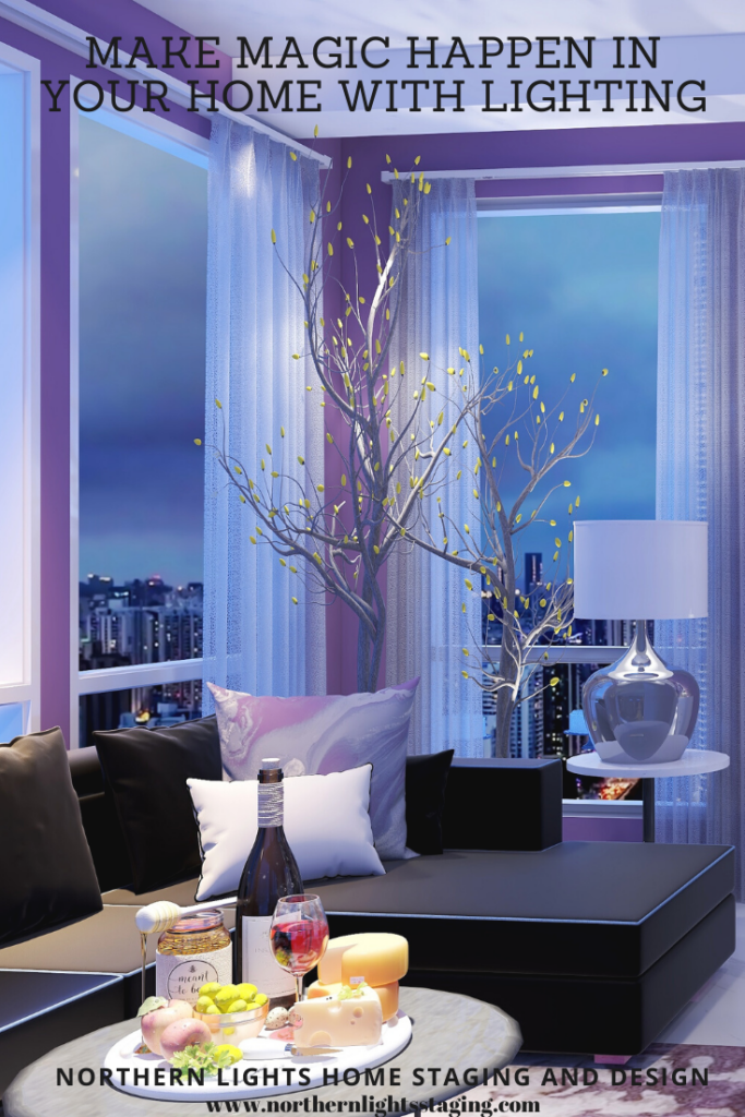 How to Make Magic Happen in Your Home with Lighting by Northern Lights Home Staging and Design