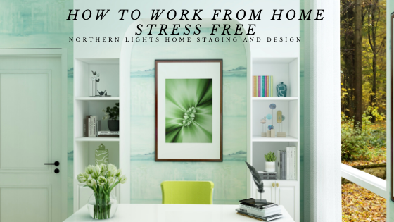 How to Work from Home Stress Free
