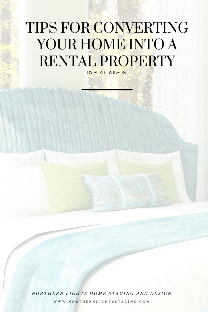 Tips for Converting Your Home into a rental Property