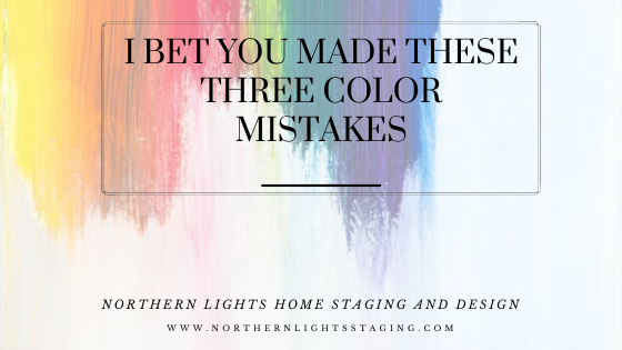 I Bet You Made These Three Color Mistakes