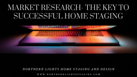 Market Research- The Key to Successful Home Staging