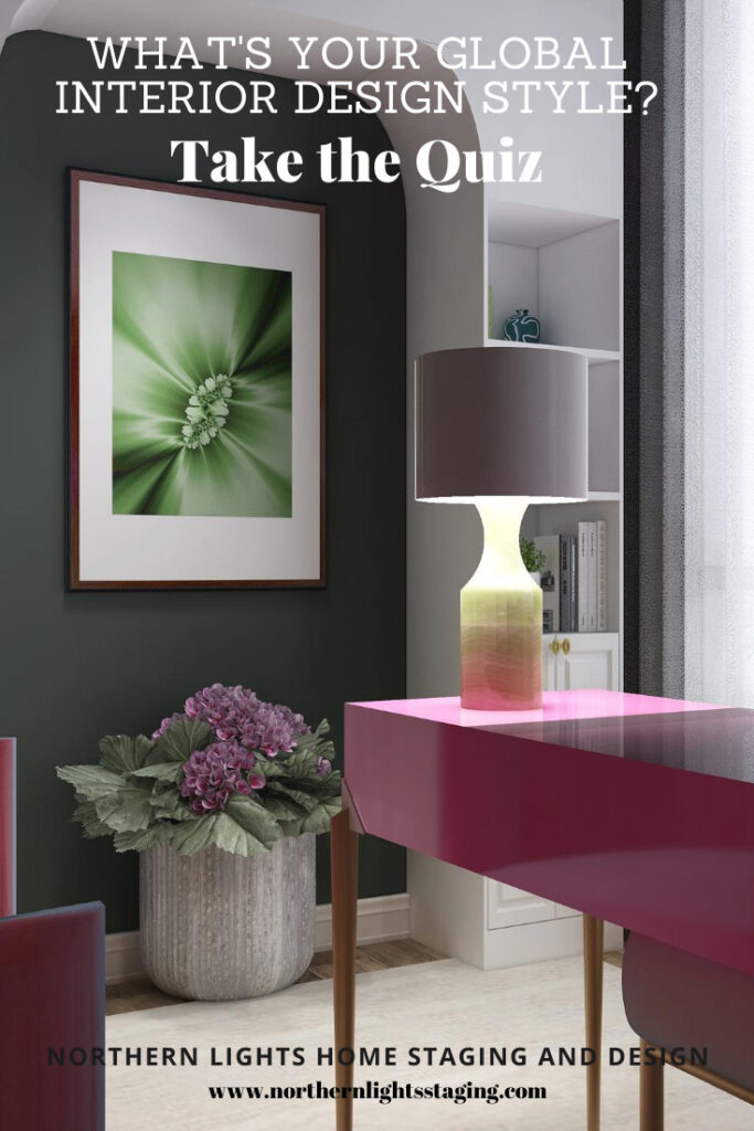 What's Your Global Interior Design Style? Take the Quiz. Northern Lights Home Staging and Design