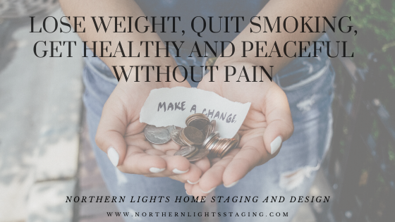 Lose Weight, Quit Smoking, Get Healthy and Peaceful Without Pain