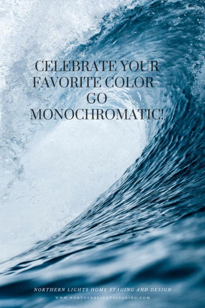 Celebrate your favorite color- go monochromatic!