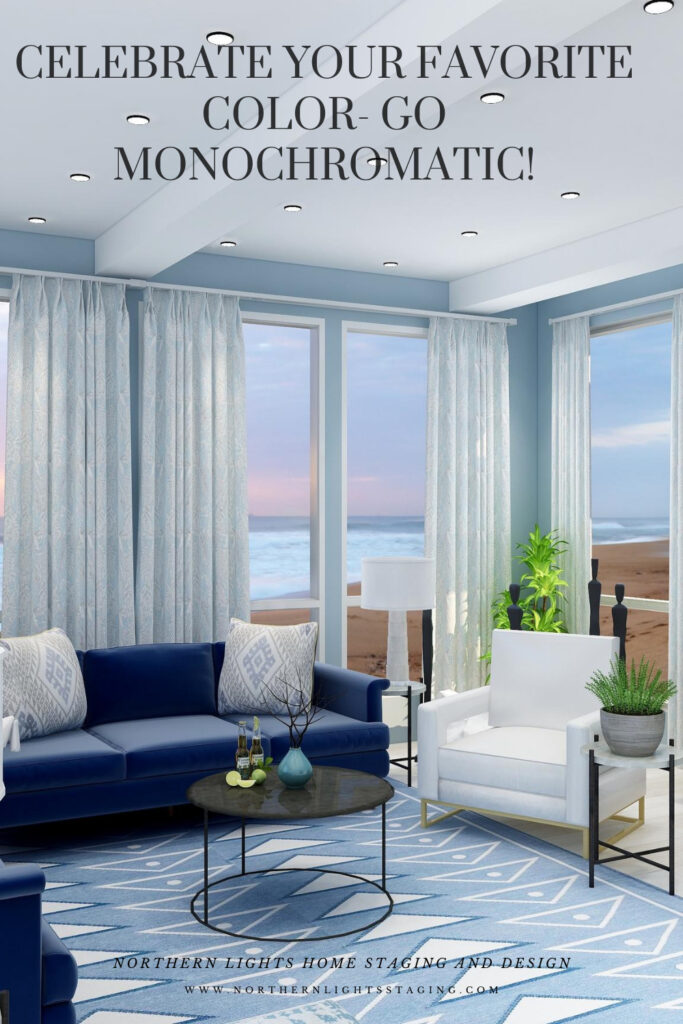 Celebrate your favorite color- go monochromatic! Edesign by NOrthern Lights Home Staging and Design