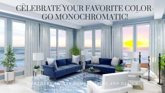 Celebrate Your Favorite Color – Go Monochromatic