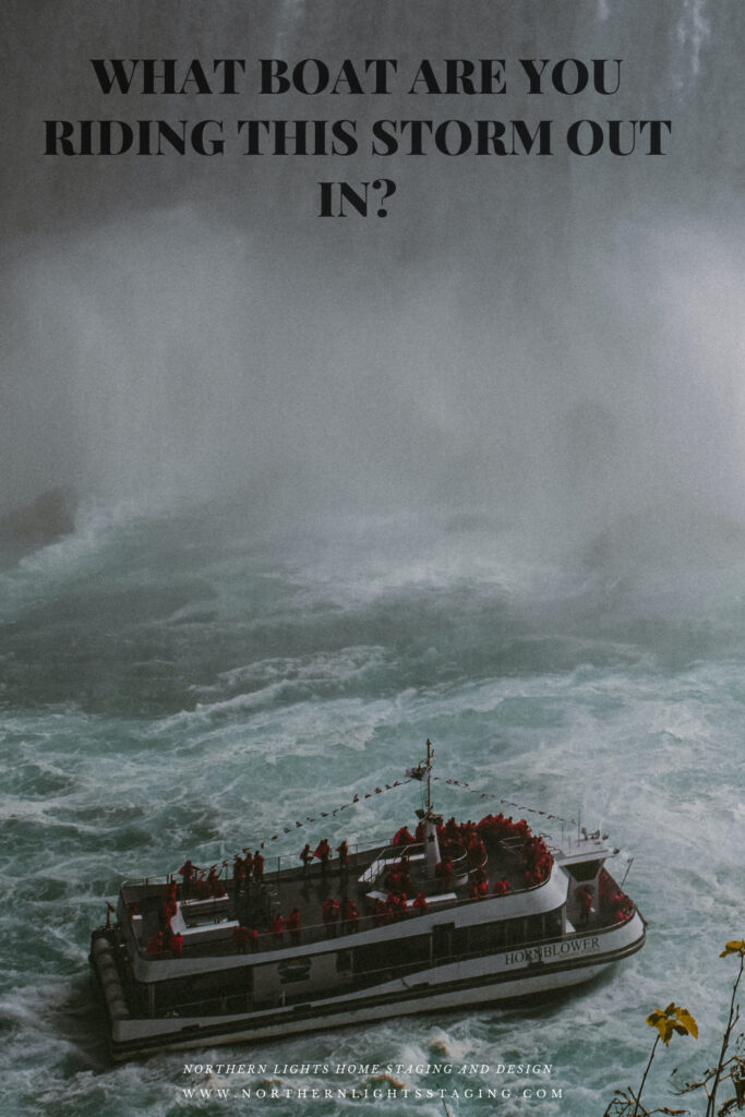 What Boat are you Riding this Storm Out In?
