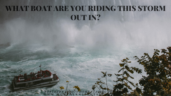 What Boat are You Riding Out this Storm In?
