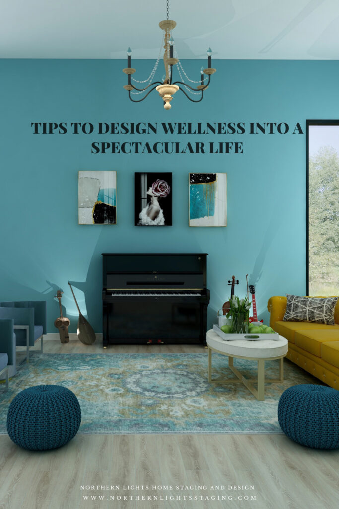 Tips to Design Wellness into a Spectacular Life