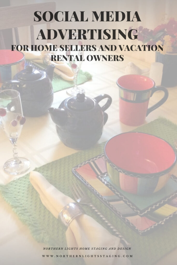 Social Media Advertising for Home Sellers and Vacation Rental Owners