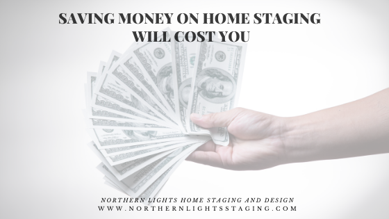 Saving Money on Home Staging will Cost You