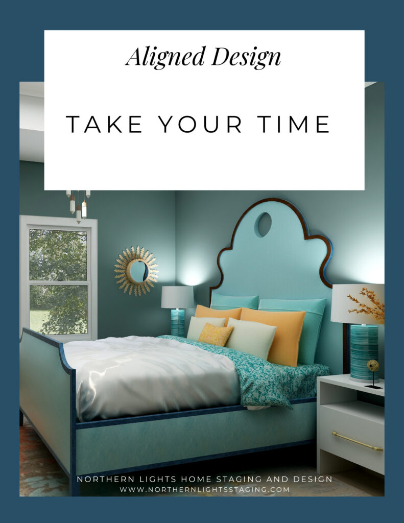 Aligned Design- Take Your Time
