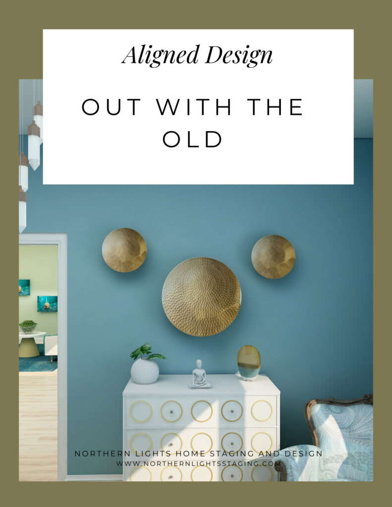 Aligned Design- Out with the Old