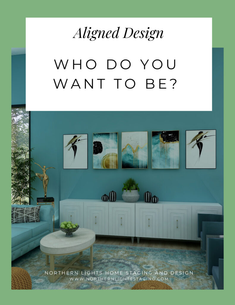Aligned Design- Who Do You Want to Be?
