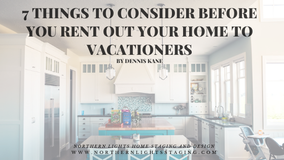 7 Things to Consider Before You Rent Out Your Home to Vacationers